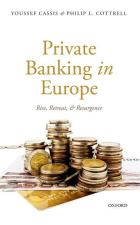 Private banking in Europe : rise, retreat, and resurgence by Youssef Cassis and Philip L. Cottrell Oxford University Press, 2015