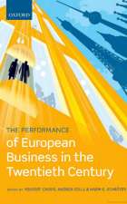 The performance of European business in the Twentieth century by Youssef Cassis, Andrea Colli, Harm G. Schröter Oxford University Press, 2016