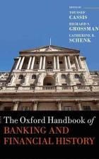 The Oxford handbook of banking and financial history by Youssef Cassis, Richard S. Grossman and Catherine R. Schenk Oxford University Press, 2016