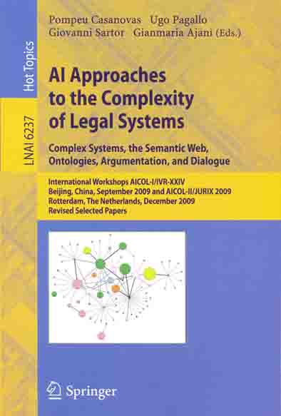 AI Approaches to the Complexity of Legal Systems. Complex Systems, the Semantic Web, Ontologies, Argumentation, and Dialogue