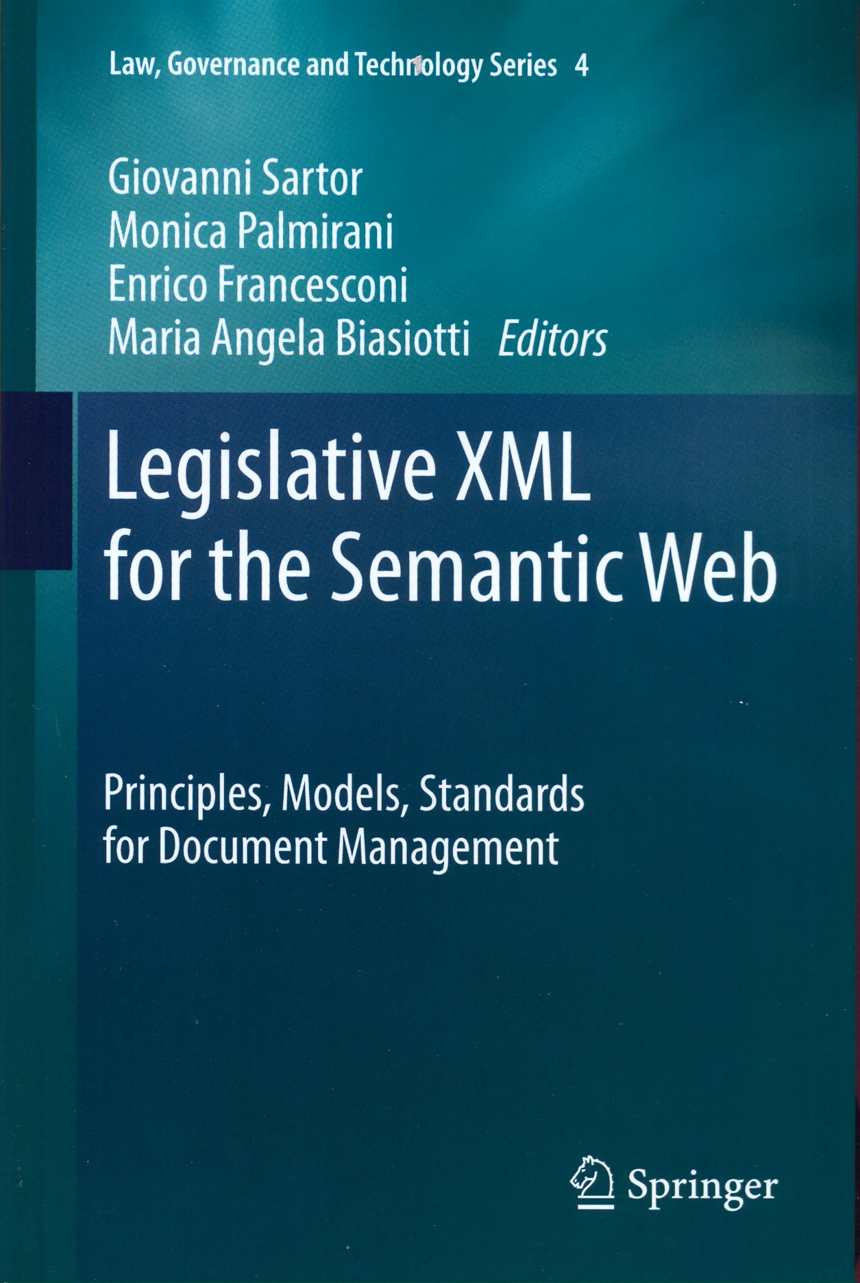 Legislative XML for the Semantic Web. Principles, Models, Standards for Document Management