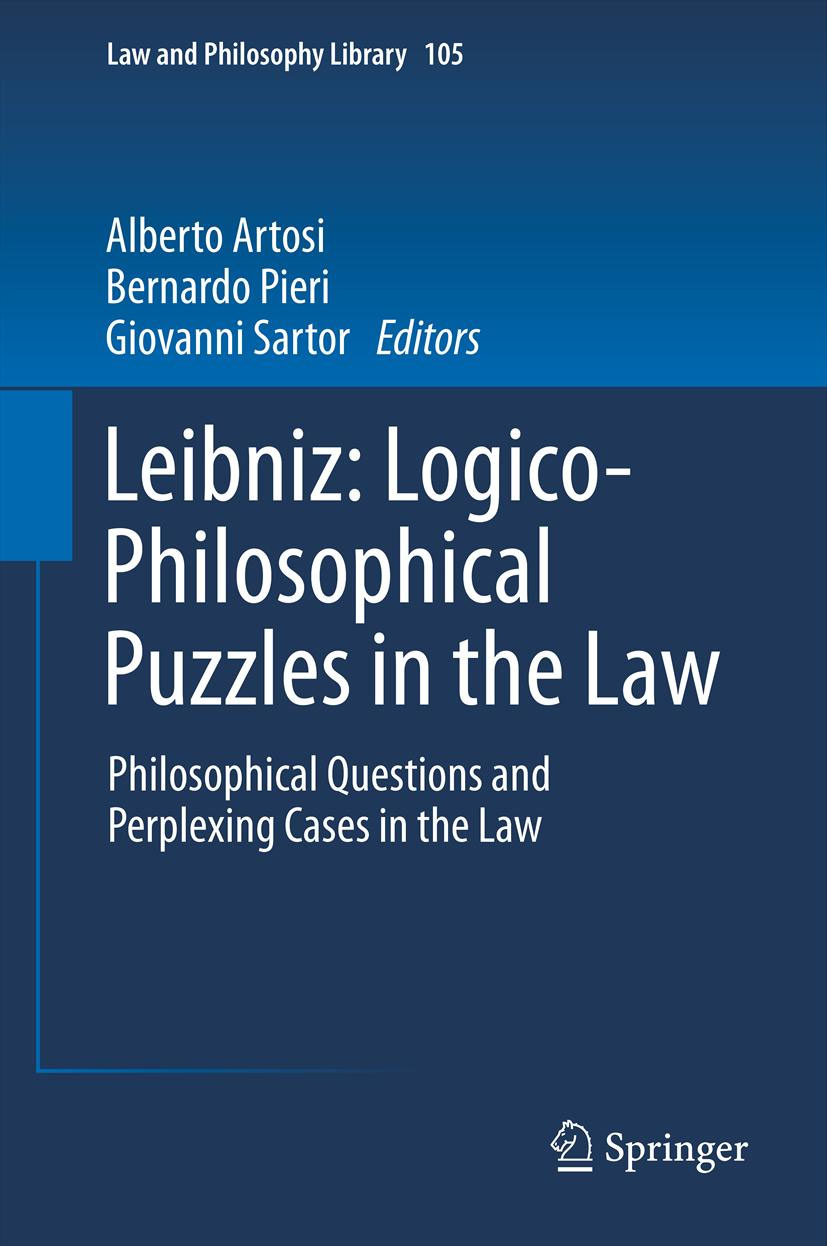 Leibniz: logico-philosophical puzzles in the law: philosophical questions and perplexing cases in the law