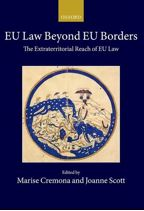 EU law beyond EU borders : the extraterritorial reach of EU Law
