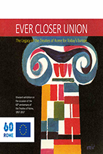 Ever Closer Union - The Legacy of the Treaties of Rome for Today's Europe