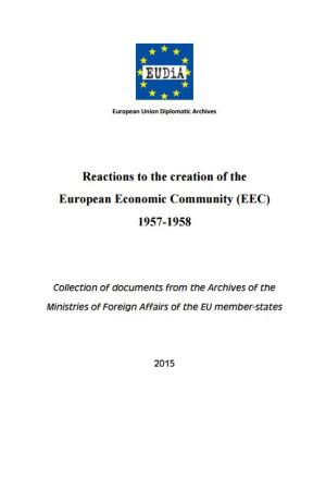 Reactions to the creation of the European Economic Community (EEC) 1957-1958