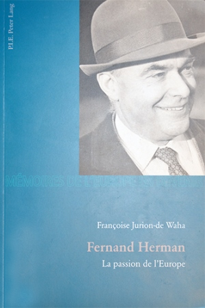 Fernand Herman: La passion de l'Europe
